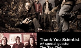 REMINDER THIS SUNDAY: Thank You Scientist w/ Special Guests: The Tea Club: (March 3, 2013)