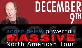 December 9th, 2014: Adrian Belew Power Trio w/ special guest: Tom Brislin